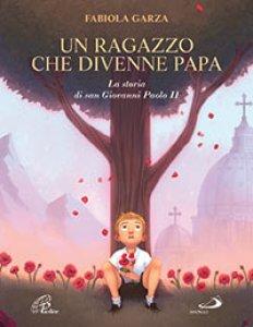 Copertina di 'Un ragazzo che divenne papa'