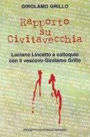 Rapporto su Civitavecchia - Grillo Girolamo