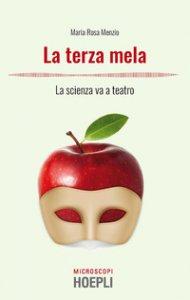 Copertina di 'La terza mela. La scienza va a teatro'