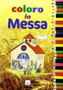Copertina di 'Coloro la Messa'
