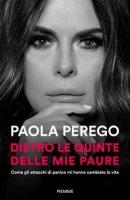 Dietro le quinte delle mie paure - Paola Perego
