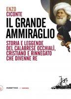 Il grande ammiraglio - Enzo Ciconte