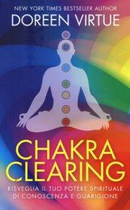 Copertina di 'Chakra clearing. Risveglia il tuo potere spirituale di conoscenza e guarigione'