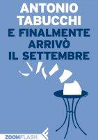 E finalmente arrivò il settembre - Antonio Tabucchi