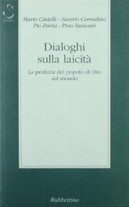 Copertina di 'Dialoghi sulla laicità. La profezia del popolo di Dio sul mondo'