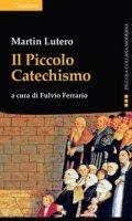 Il Piccolo Catechismo - Martin Lutero