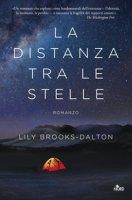 La distanza tra le stelle - Brooks-Dalton Lily