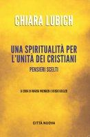 Una spiritualità per l'unità dei cristiani - Lubich Chiara