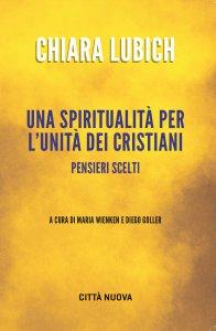 Copertina di 'Una spiritualità per l'unità dei cristiani'
