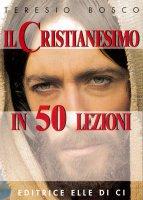Il cristianesimo in 50 lezioni - Bosco Teresio