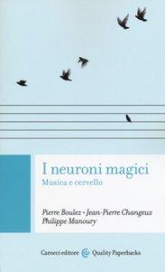 Copertina di 'I neuroni magici. Musica e cervello'