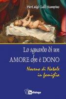 Lo sguardo di un amore che è dono - P. Luigi Galli Stampino
