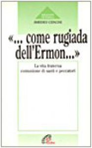 Copertina di 'Come rugiada dell'Ermon... La vita fraterna comunione di santi e peccatori'