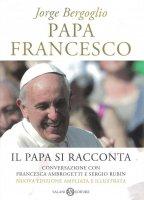 Papa Francesco - Francesco (Jorge Mario Bergoglio), Francesca Ambrogetti, Sergio Rubin