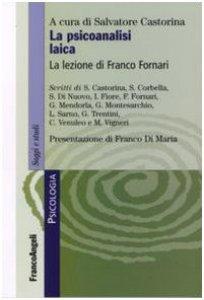 Copertina di 'La psicoanalisi laica. La lezione di Franco Fornari'