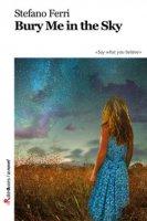 Bury me in the sky - Ferri Stefano