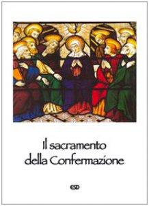 Copertina di 'Il sacramento della confermazione per i cresimandi'