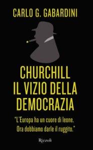 Copertina di 'Churchill, il vizio della democrazia'