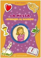 La messa spiegata ai bambini - Vecchini Silvia