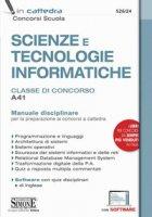 Scienze e tecnologie informatiche. Classe di concorso A41. Manuale disciplinare. Con espansione online. Con software di simulazione