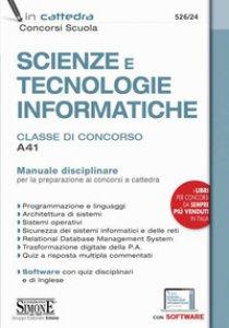 Copertina di 'Scienze e tecnologie informatiche. Classe di concorso A41. Manuale disciplinare. Con espansione online. Con software di simulazione'