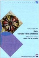 Fede, culture e non credenza. Integrazione europea e nuove sfide per la chiesa - Mura G.