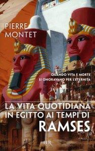 Copertina di 'La vita quotidiana in Egitto ai tempi di Ramses'
