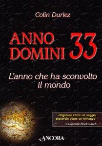 Copertina di 'Anno Domini 33. L'anno che ha sconvolto il mondo'