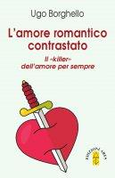 L' amore romantico contrastato - Ugo Borghello
