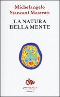 La natura della mente - Stanzani Maserati Michelangelo