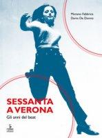 Sessanta a Verona. Gli anni del beat - Fabbrica Moreno, De Donno Dario