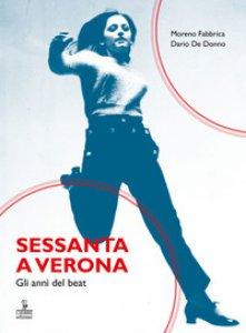 Copertina di 'Sessanta a Verona. Gli anni del beat'