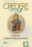 Documentazione - Aquileia 2:�il �convenire insieme� delle chiese del Nordest - II Traccia di lavoro�per la �preparazione immediata� di Aquileia 2 (2011-2012) - Scheda I Una �nuova evangelizzazione� del Nordest - Scheda II In dialogo con la cultura del nos