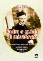 Padre e guida di missionari. Lettere di Mons. Giuseppe Marinoni, primo direttore del PIME 1850-1891 - Colombo Domenico
