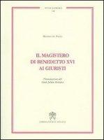 Magistero di Benedetto XVI ai giuristi - Del Pozzo Massimo