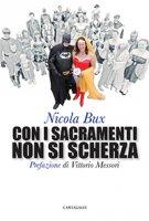 Con i sacramenti non si scherza - Nicola Bux