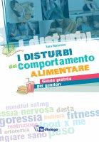 disturbi del comportamento alimentare. Guida pratica per genitori. (I) - Sara Matarese