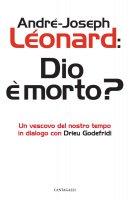 Dio e morto? - Leonard, Godefredi