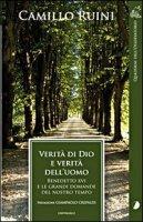 Verit� di Dio e verit� dell'uomo. Benedetto XVI e le grandi domande del nostro tempo - Ruini Camillo