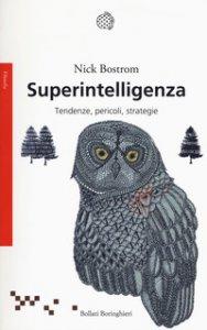 Copertina di 'Superintelligenza. Tendenze, pericoli, strategie'
