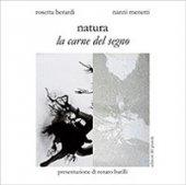 Natura. La carne del segno - Menetti Nanni, Berardi Rosetta