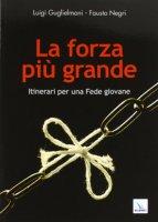 La forza più grande - Guglielmoni Luigi, Negri Fausto
