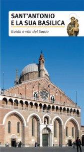 Copertina di 'Sant'Antonio e la sua basilica'