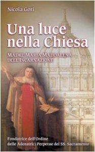 Copertina di 'Una luce nella Chiesa. Madre Maria Maddalena dell'Incarnazione'