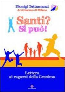 Copertina di 'Santi? Si può! Lettera ai cresimandi 2011'