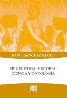 Epigénetica: historia, ciencia y ontologia - David Sanchez Ramos