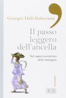 Il Passo leggero dell'ancella - Georges Didi-Huberman