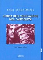 Storia dell'educazione nell'antichità - Henri - Irénée Marrou