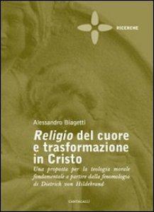 Copertina di 'Religio del cuore e trasformazione in Cristo'