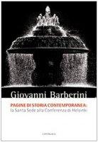 Pagine di storia contemporanea. La Santa Sede alla Conferenza di Helsinki - Barberini Giovanni